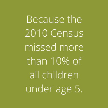 States because the 2010 census missed more than 10% of all children under age 5
