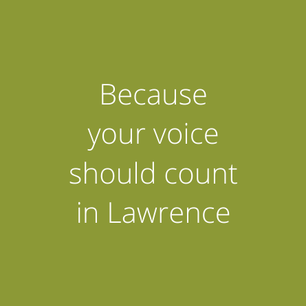 States Because your voice should count in Lawrence